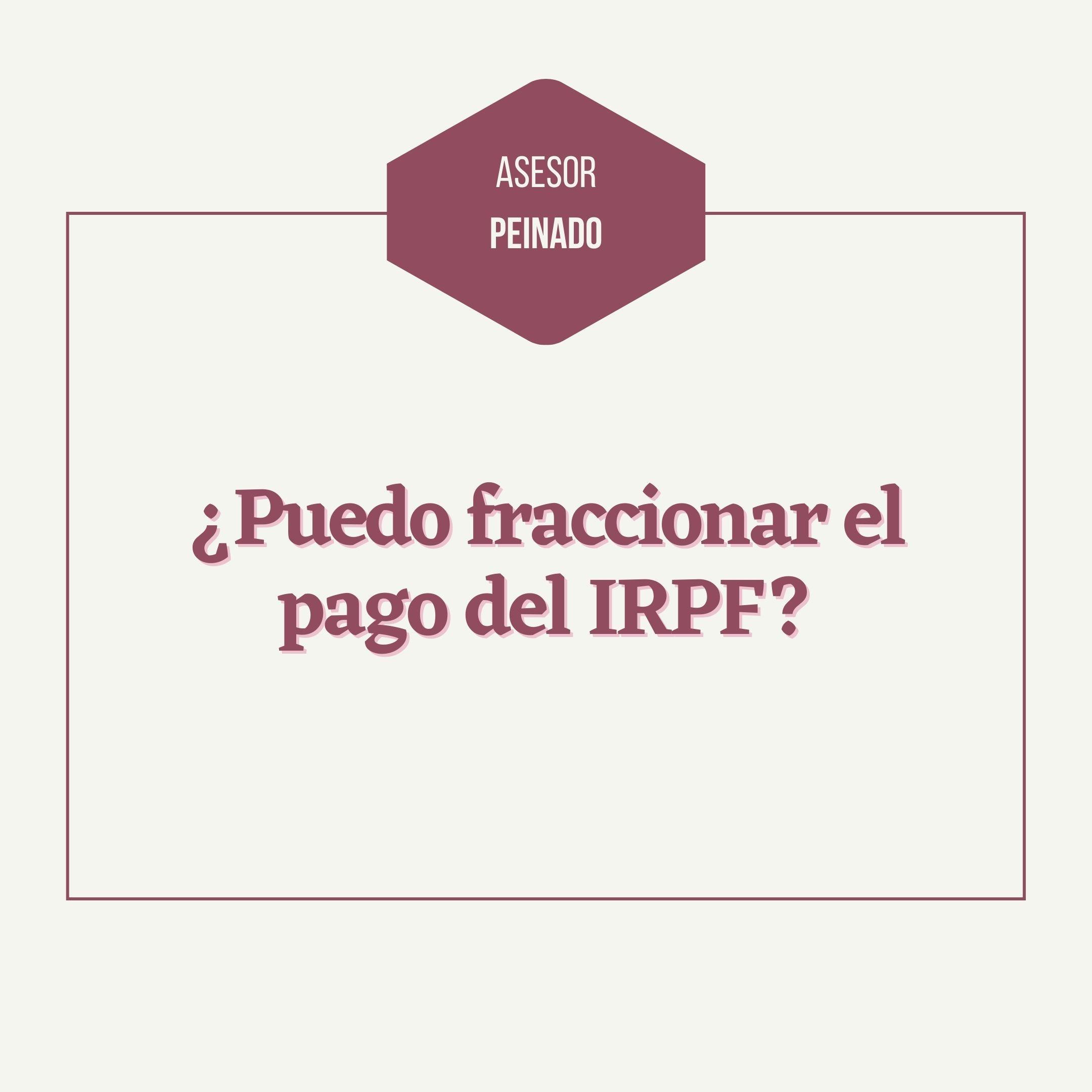 ¿Puedes fraccionar el pago del IRPF?